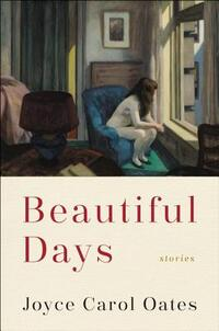 Beautiful Days-Joyce Carol Oates