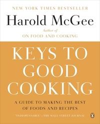 Keys to Good Cooking-Harold McGee