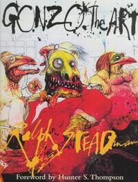 Gonzo, the Art-Ralph Steadman