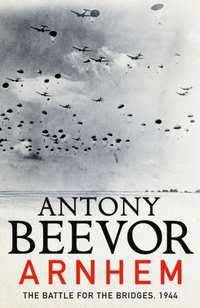 Arnhem-Antony Beevor