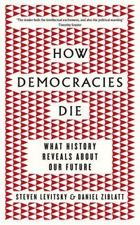 How Democracies Die-Steven Levitsky