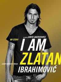 I Am Zlatan Ibrahimovic-Zlatan Ibrahimovic