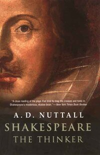 Shakespeare the Thinker-A D Nuttall