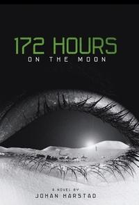 172 Hours on the Moon-Johan Harstad