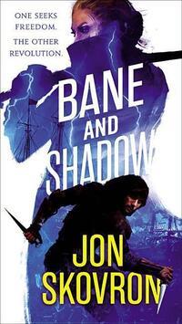 Bane and Shadow-Jon Skovron