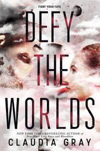 Defy the Worlds-Claudia Gray