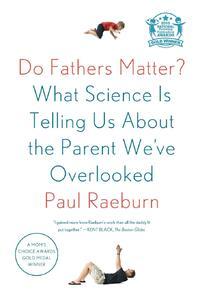 Do Fathers Matter?-Paul Raeburn
