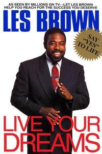 Live Your Dreams-Les Brown