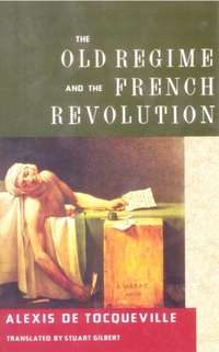 The Old Regime and the French Revolution-Alexis de Tocqueville