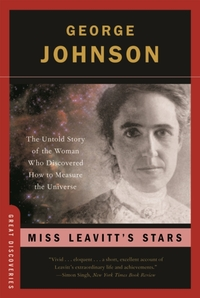 Miss Leavitt`s Stars - The Untold Story of the Woman Who Discovered How to Measure the Universe-George Johnson