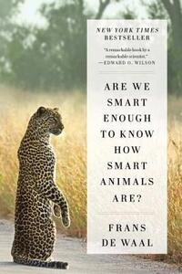 Are We Smart Enough to Know How Smart Animals Are?-Frans de Waal