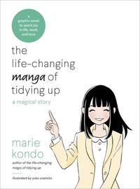 The Life-Changing Manga of Tidying Up-Marie Kondo