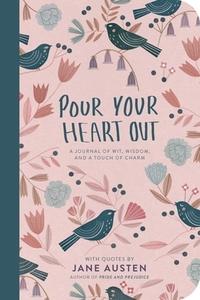 Pour Your Heart Out With Jane Austen-Jane Austen