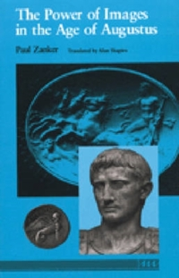 The Power of Images in the Age of Augustus-Paul Zanker