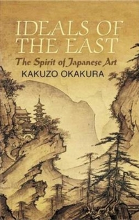 Ideals of the East-Kakuzo Okakura