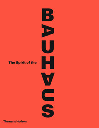 Spirit of the Bauhaus-