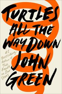 Turtles All the Way Down-John Green