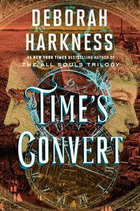 Time's Convert-Deborah Harkness