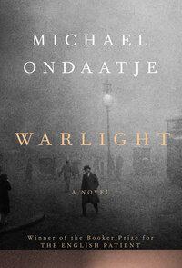 Warlight-Michael Ondaatje