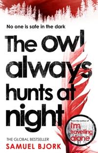 The Owl Always Hunts at Night-Samuel Bjork