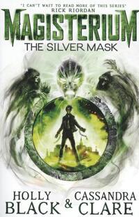 Magisterium: The Silver Mask-Cassandra Clare