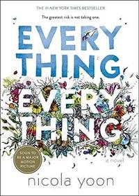 Everything, Everything-Nicola Yoon