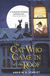 Schmidt*The Cat Who Came in Off the Roof-Annie M.G. Schmidt
