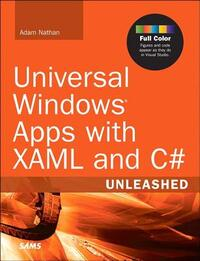 Universal Windows Apps with Xaml and C# Unleashed-Adam Nathan