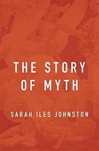 Story of Myth-Sarah Iles Johnston