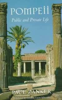 Pompeii - Public & Private Life (Paper)-Paul Zanker
