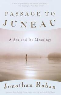 Passage to Juneau-Jonathan Raban