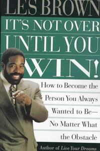 It's Not over Until You Win-Les Brown