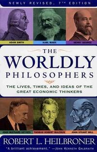 The Worldly Philosophers-Robert L. Heilbroner