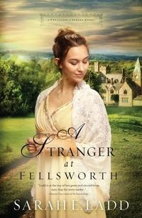 A Stranger at Fellsworth-Sarah E. Ladd