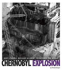 Chernobyl Explosion-Michael Burgan