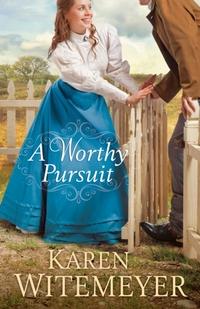 A Worthy Pursuit-Karen Witemeyer