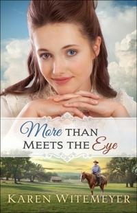 More Than Meets the Eye-Karen Witemeyer