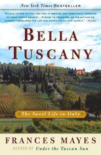 Bella Tuscany-Frances Mayes