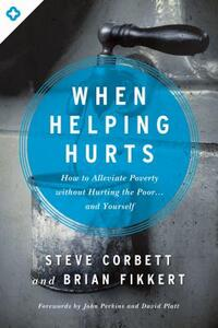 When Helping Hurts-Steve Corbett
