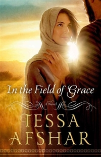In the Field of Grace-Tessa Afshar