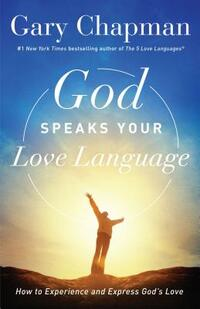 God Speaks Your Love Language-Gary Chapman