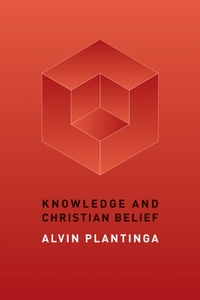 Knowledge and Christian Belief-Alvin Plantinga