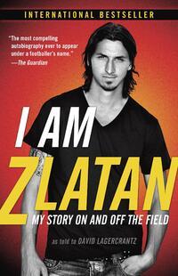 I Am Zlatan-Zlatan Ibrahimovic
