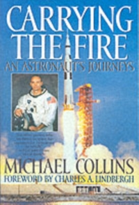 Carrying the Fire-Charles A. Lindbergh, Michael Collins