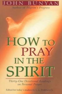 How to Pray in the Spirit-John Bunyan