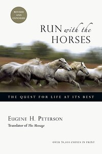 Run With the Horses-Eugene H. Peterson