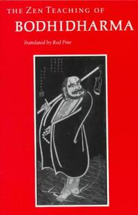 The Zen Teaching of Bodhidharma-
