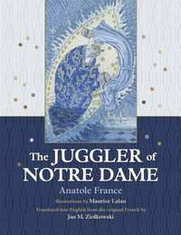 The Juggler of Notre Dame-Anatole France
