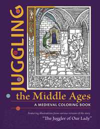 Juggling the Middle Ages - A Medieval Coloring Book-Dumbarton Oaks