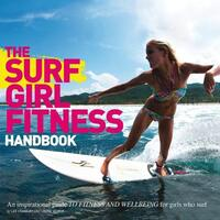 The Surf Girl Guide to Surf Fitness-
